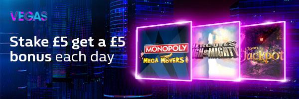 Daily Stake £5 Get £5 on 3 Vegas Slots
